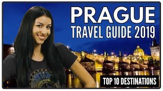 Prague Travel Guide 2019 - The Top 10 Places To Visit This Year In The Czech Capital City (2019)