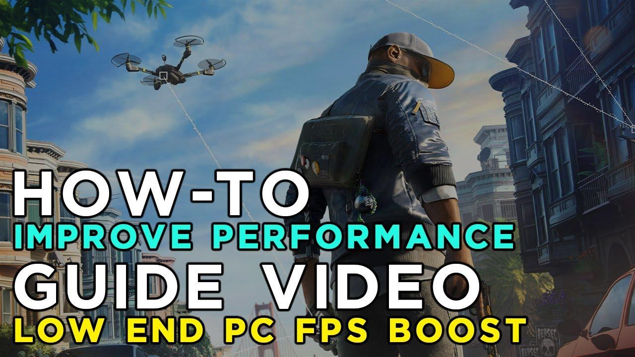 Watch Dogs 2 Maximum Performance Optimization / Low Specs