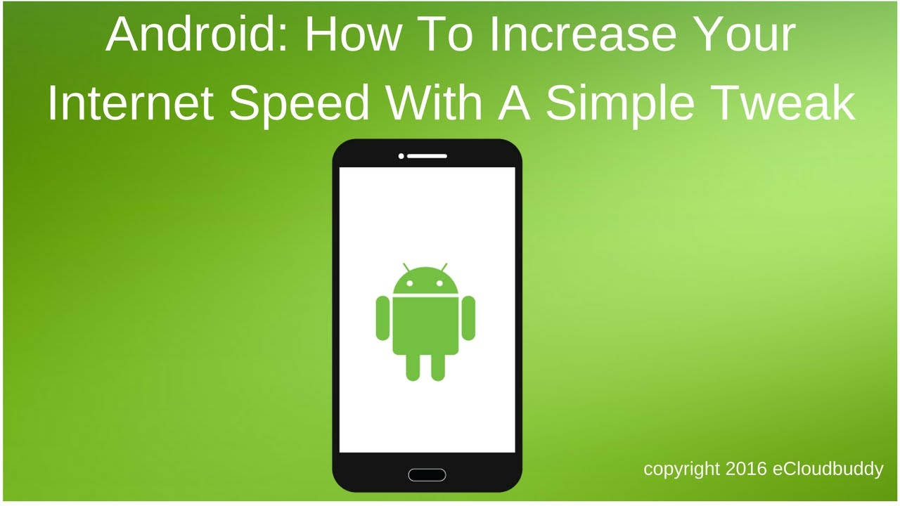 Increase internet connection speed on your smartphone: Simple Tweak
