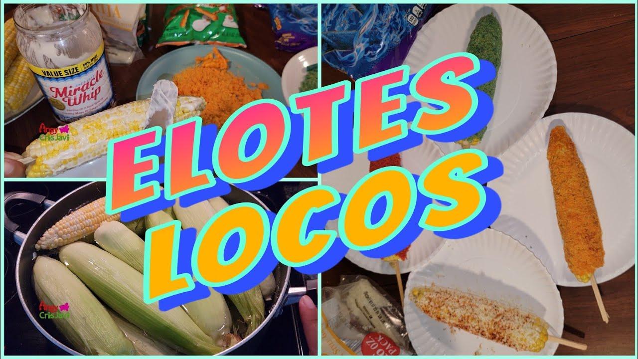elotes locos   crazy Mexican corn  elotes con frituras angycrisjavi