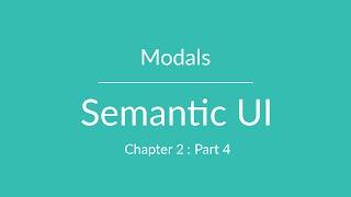 Semantic UI - Modals - Chapter 2 Part 4