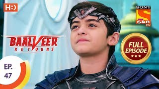 Baalveer Returns - Ep 47 - Full Episode - 13th November, 2019