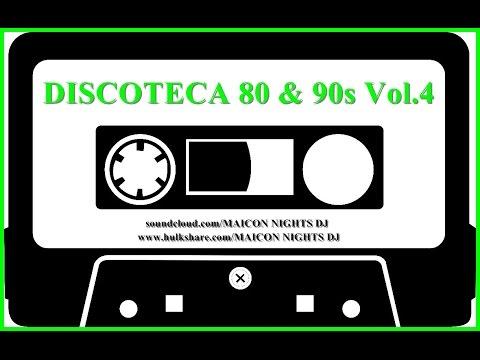 DISCOTECA 80 & 90s Vol.4 (70s/80s/90s/Flashback/ItaloDisco/SynthPop/Classic) by MAICON NIGHTS DJ