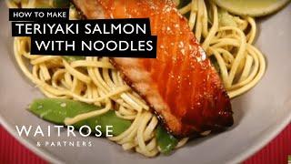 Teriyaki Salmon With Noodles Recipe From Waitrose