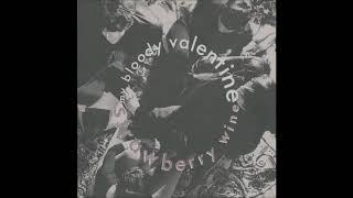 My Bloody Valentine - Strawberry Wine (remastered audio)