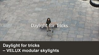 Daylight for tricks | VELUX Commercial