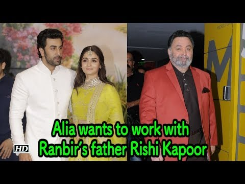 Alia happy to work with Ranbir's father Rishi Kapoor