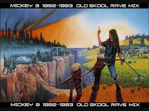 Old Skool Hardcore Rave Mix 1992 - 1993 (Mickey B)