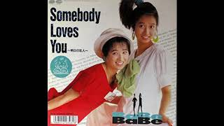 BaBe - Somebody Loves You ~明日の恋人~