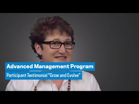 "Advanced Management Program: Participant Testimonial ""Grow and Evolve"""