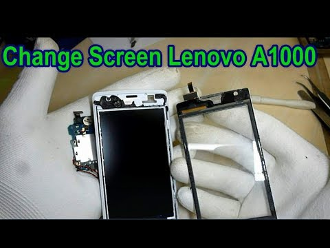 How To Change Screen Lenovo A1000