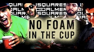 The Palmer Squares - No Foam In The Cup [Official Video] Thumbnail