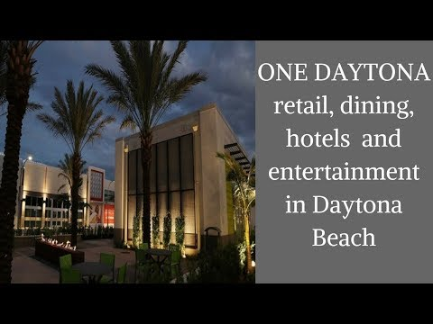 ONE DAYTONA Mall Retail, Dining, Hotels  And Entertainment In Daytona Beach #TravelTips
