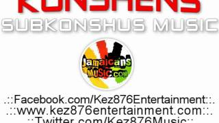 Konshens - Gyal A Bubble [January 2012]