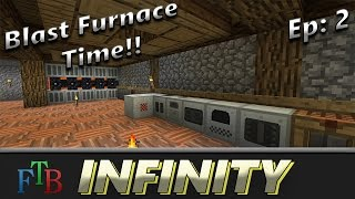 Feed The Beast Infinity :: Ep 2 :: Blast Furnace Time!!