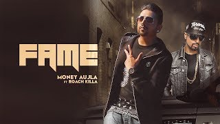 FAME - Money Aujla Ft. Roach Killa (Official Video) Deep Jandu