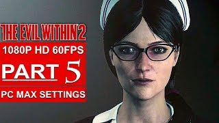 THE EVIL WITHIN 2 Gameplay Walkthrough Part 5 [1080p HD 60FPS PC MAX SETTINGS] - No Commentary