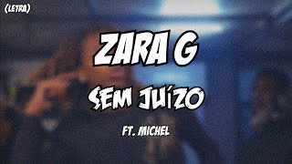 Download Zara G - Sem Juízo ft. Michel (Letra) MP3 song and Music Video