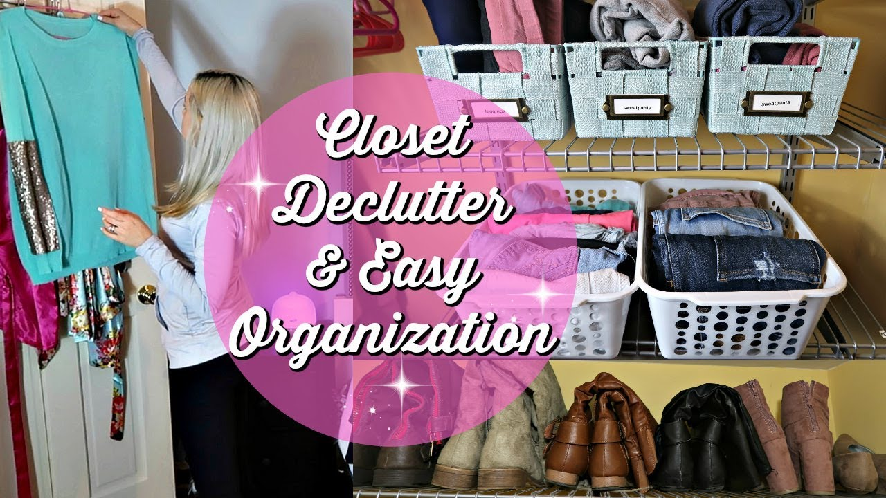 Declutter And Organize With Me Clean 2018 Closet Organization
