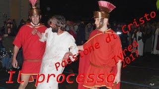 Passione di Cristo 2017 - Il processo