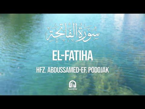 1. El-Fatiha (Otvaranje) | hfz. Abdussamed-ef. Podojak | سورة الفاتحة | عبد الصمد بدوجاك