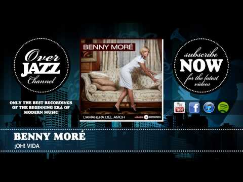 Benny Moré - ¡Oh! vida