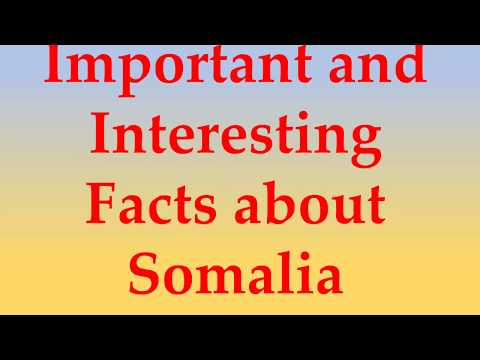 Important and Interesting Facts about Somalia