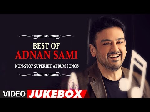 Best Of Adnan Sami  NonStop Superhit Album Songs