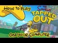 How to Guide: Installing and Playing 'The Simpsons Tapped Out' on your PC