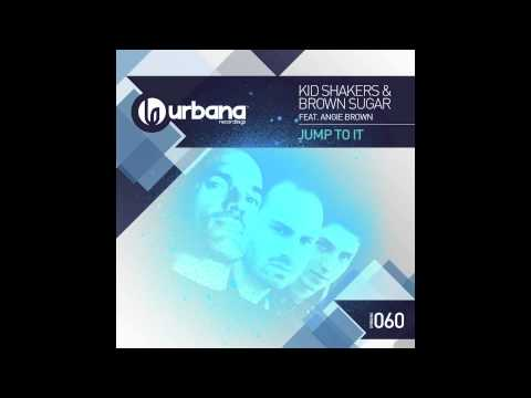 Kid Shakers & Brown Sugar feat. Angie Brown - Jump To It (Original mix)