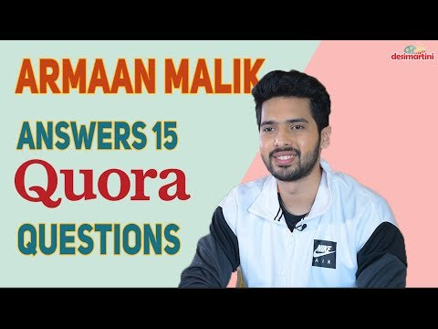 Armaan Malik Answers 15 Quora Questions