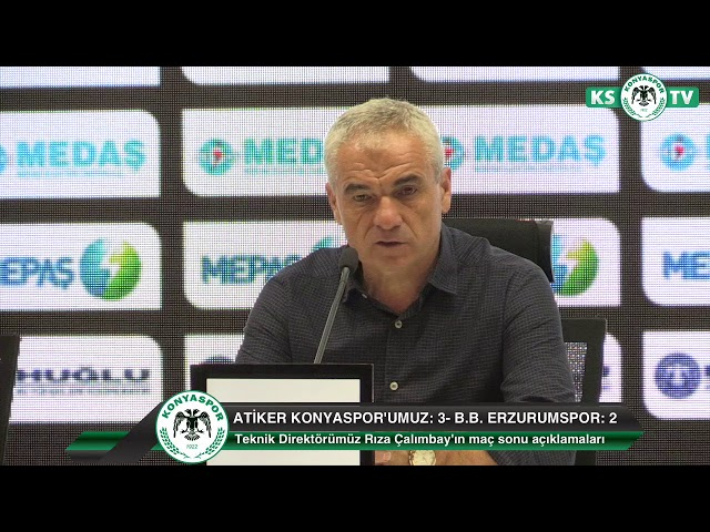 Teknik Direktörümüz Rıza Çalımbay'ın B.B. Erzurumspor maçı sonrası açıklamaları
