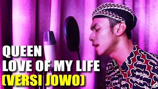 JLEB banget !! Love Of My Life - Queen ( VERSI JOWO ) Mp3