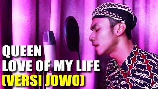 JLEB banget !! Love Of My Life - Queen ( VERSI JOWO )