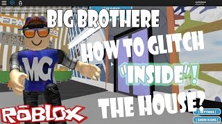 "Roblox Big Brother ""How to glitch inside the House?!"""