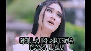 Download Mp3 Nella Kharisma ~ Masa Lalu   Lirik