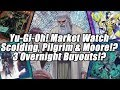Yu Gi Oh Market Watch 3 Overnight Buyouts Scolding Doubles Even Dante Pilgrim mp3