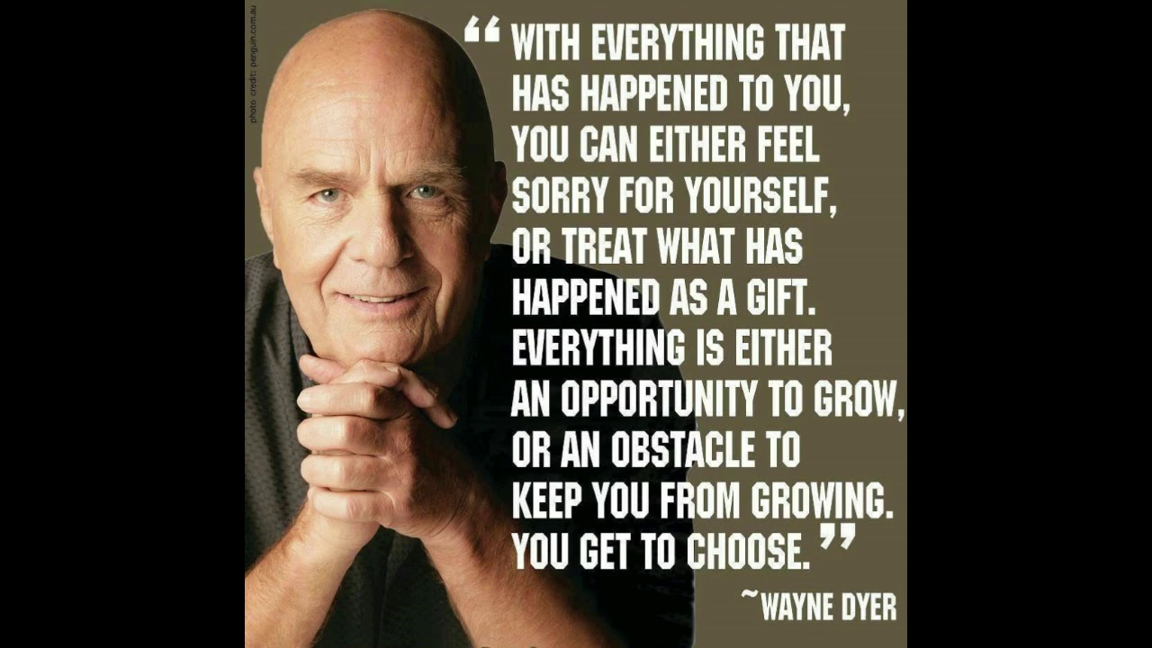 MOTIVATIONAL and INSPIRATIONAL QUOTES wayne dyer # 55