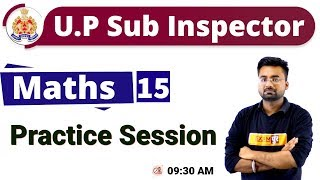 Class-15 || UPSI 2019 || Maths || Abhinandan Sir || Practice Session