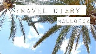 TRAVEL DIARY: Mallorca