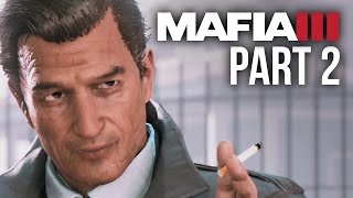 Mafia 3 Gameplay Walkthrough Part 2 - GAME OF THE YEAR ??? (PS4/Xbox One) #Mafia3