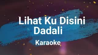 Download lagu Dadali - Lihat Ku Disini KARAOKE TANPA VOKAL