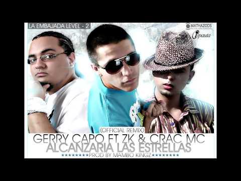 GERRY CAPO FT ZK & CRAC MC - ALCANZARIA LAS ESTRELLAS REMIX [LA EMBAJADA LEVEL-2]