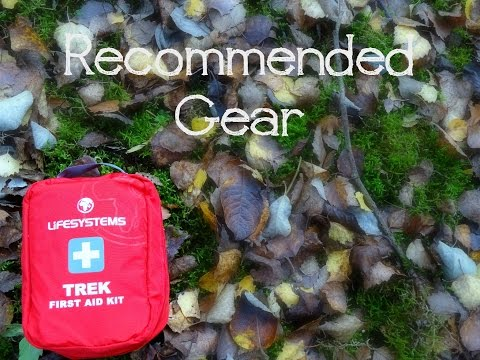 Recommended gear : Life Systems 'Trek' first aid kit