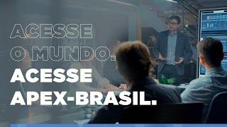 Acesse o mundo. Acesse Apex-Brasil.