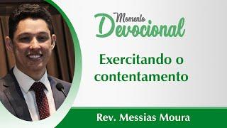 MOMENTO DEVOCIONAL ┃EXERCITANDO O CONTENTAMENTO┃REV. MESSIAS MOURA ┃IPSB