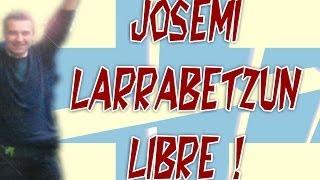 Josemi Larrabetzun Libre !