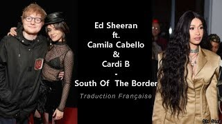 Download Ed sheeran ft Camila Cabello & Cardi B - South Of The Border (Traduction Française) Mp3 and Videos
