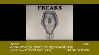 Freaks - Where Were You When The Lights Went Out? [Tiefschwarz