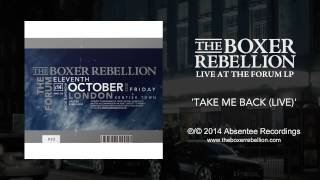 The Boxer Rebellion - Take Me Back (live At The Forum)